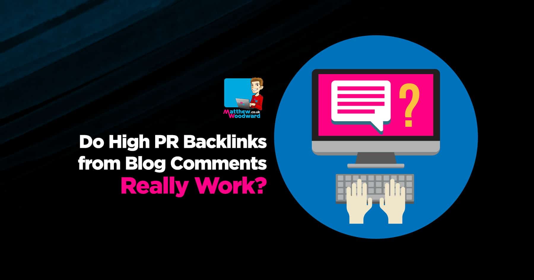 Do High PR Backlinks From Blog Comments Really Work?