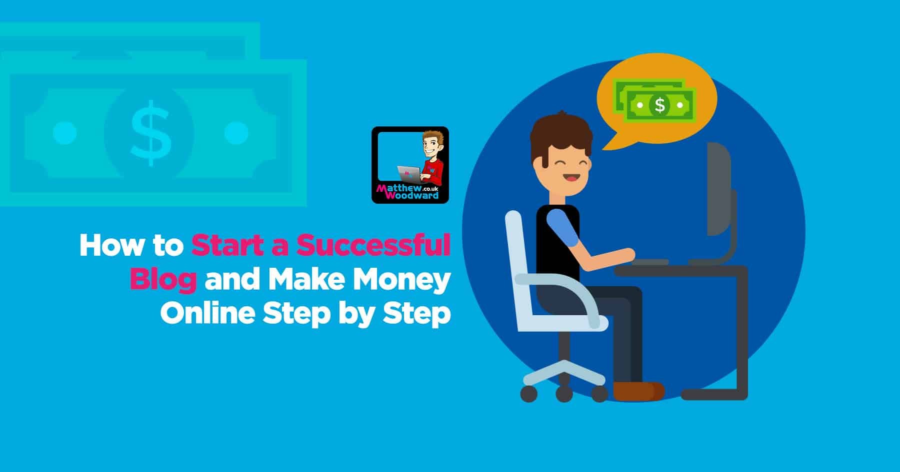 How To Start A Successful Blog And Make Money Online Step By Step