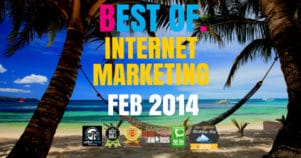 The Best Of Internet Marketing February 2014