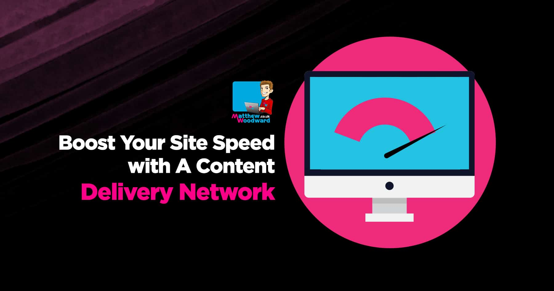 Content Delivery Network Tutorial - Boost Site Speed With MaxCDN