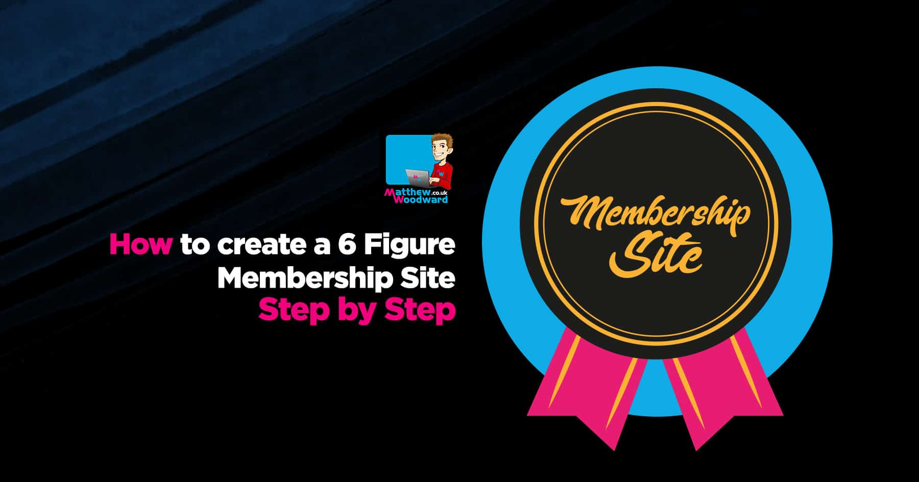 How To Create A 6 Figure Membership Site Step By Step