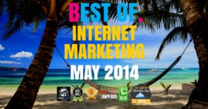 The Best Of Internet Marketing May 2014