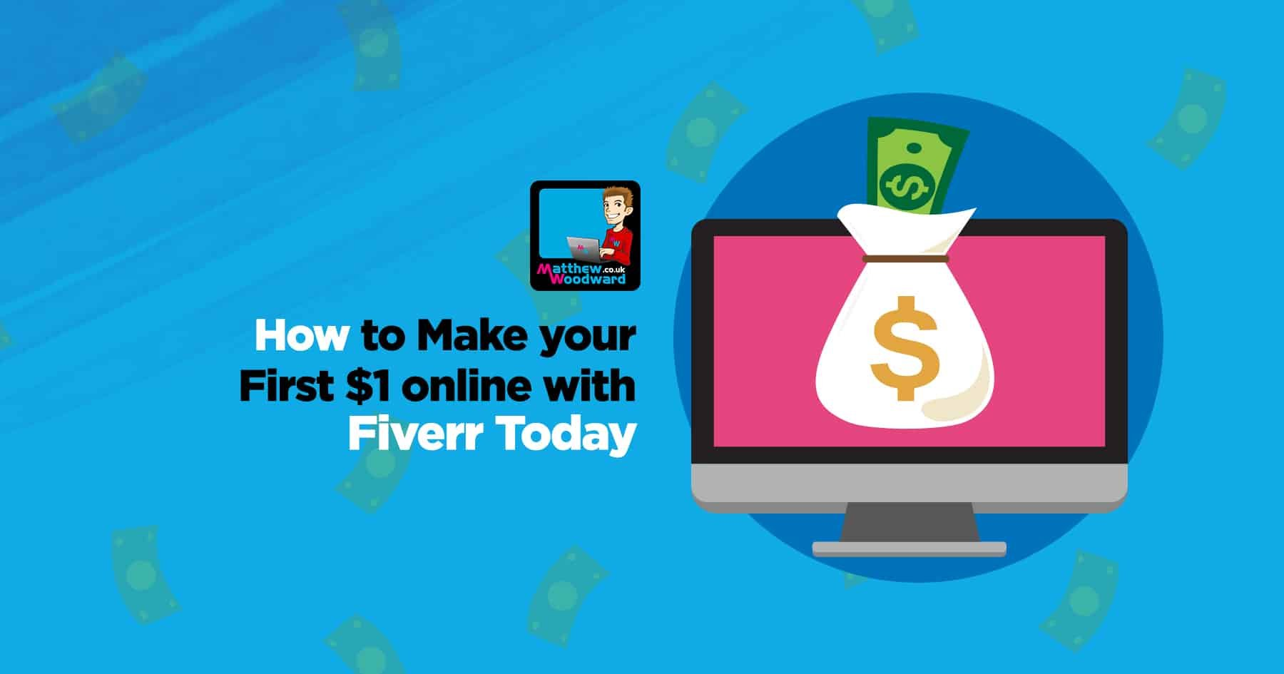 How To Make Money On Fiverr - Make Your First $1 Online TODAY