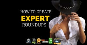 How To Get More Traffic & Links By Publishing An Expert Roundup