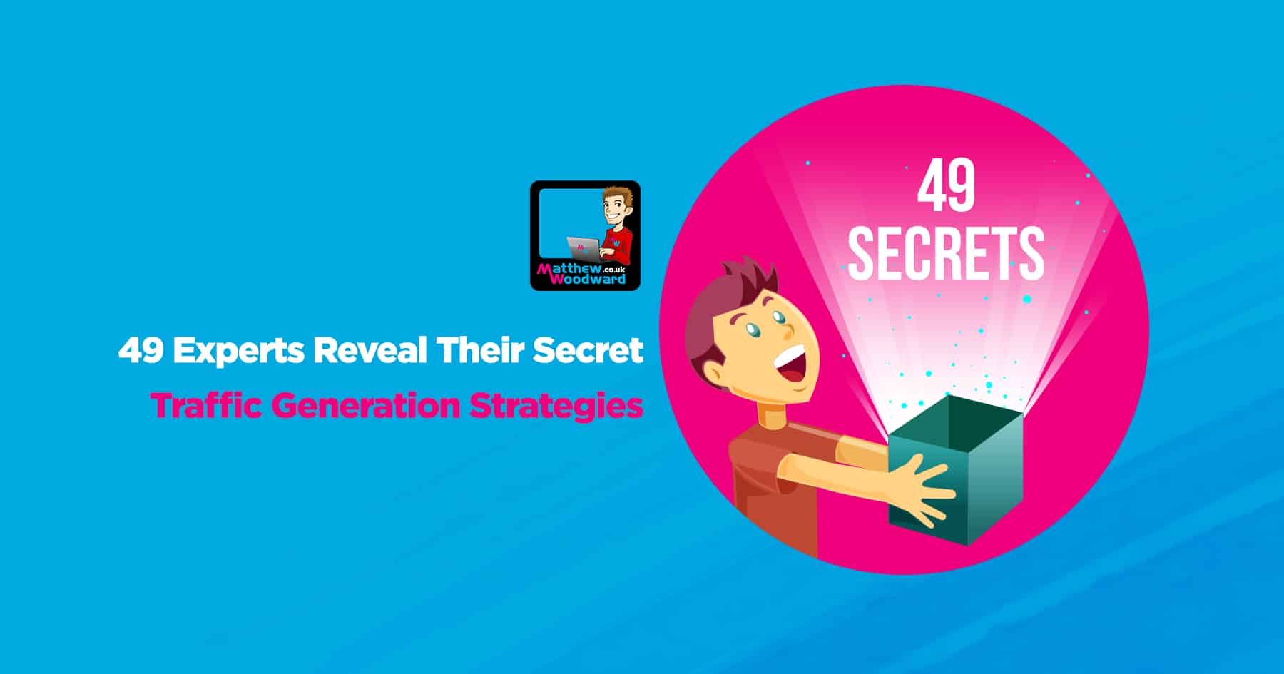 49 Expert Traffic Generation Tips - How To Generate Traffic