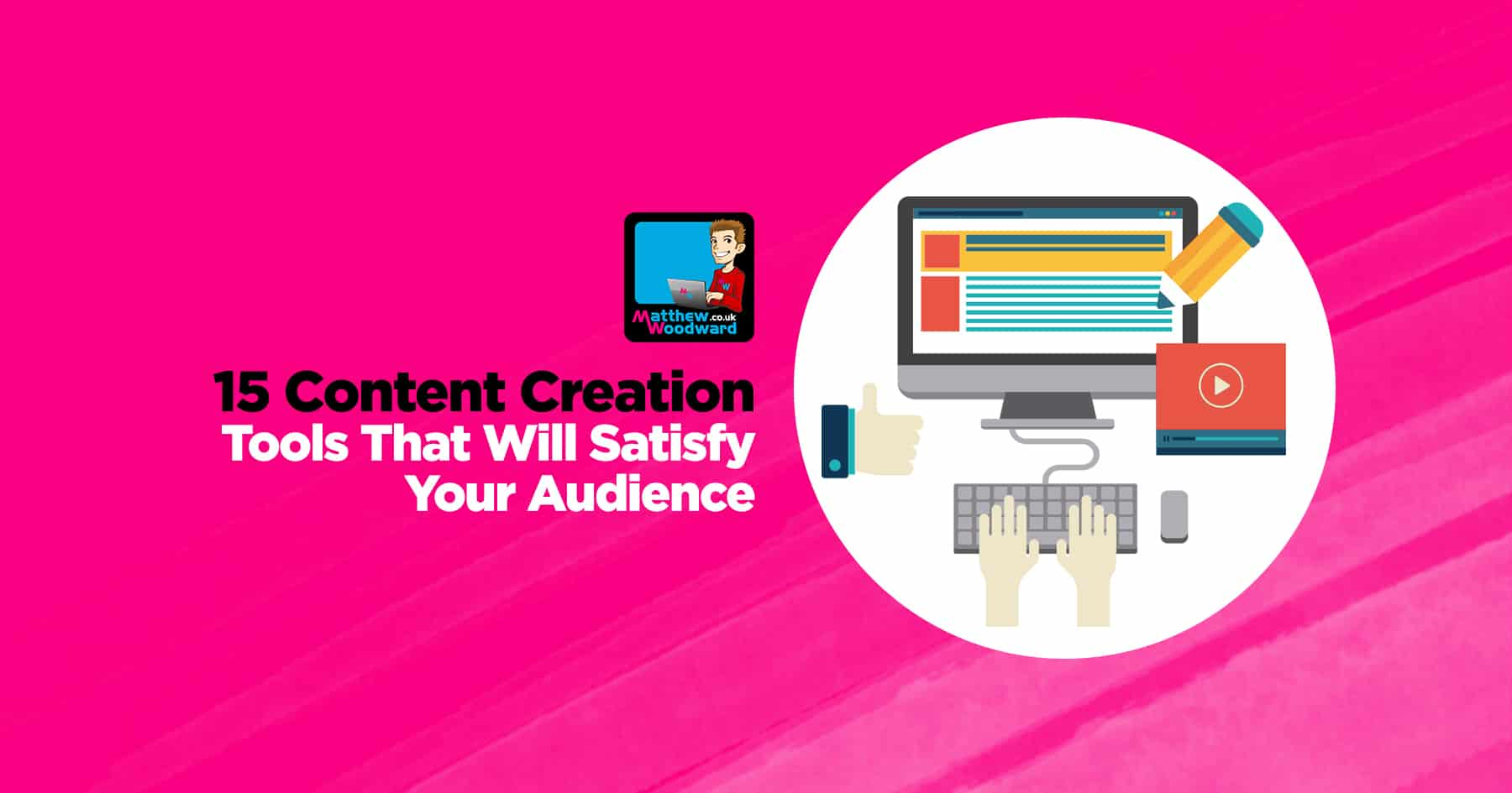 15 Content Creation Tools That Will Satisfy Your Audience
