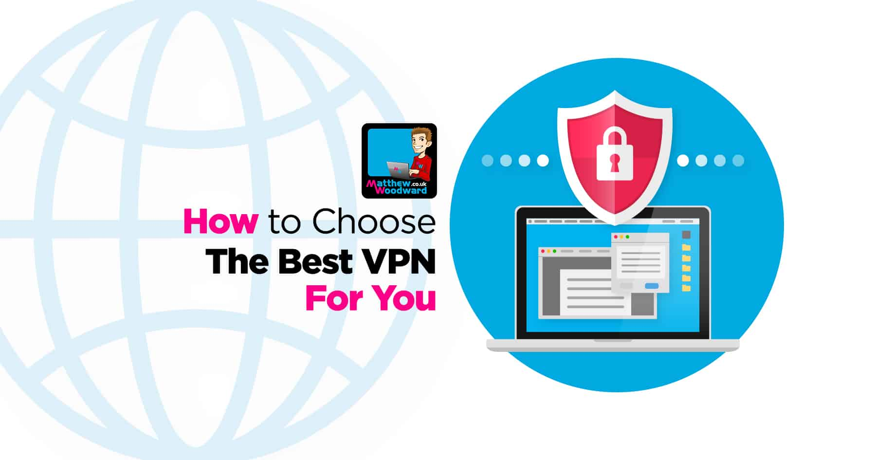 How To Choose The Best VPN & Use It Like A Pro