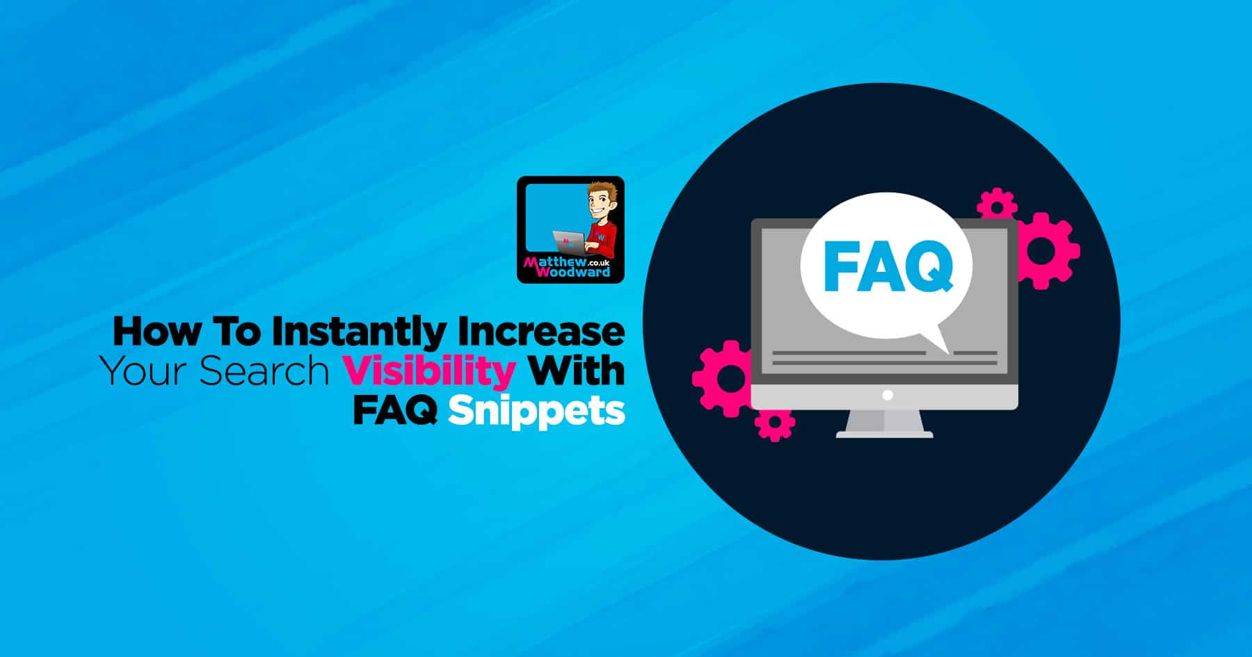 How To Increase Search Visibility With FAQ Rich Snippets