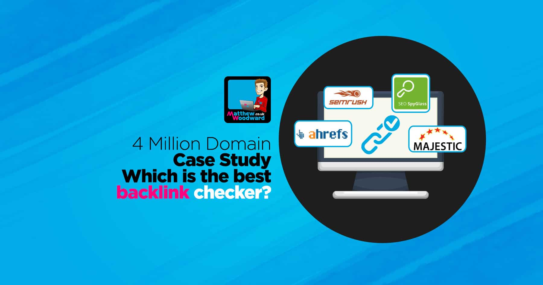 [Case Study] Which Is The Best Backlink Checker? (million domain test)