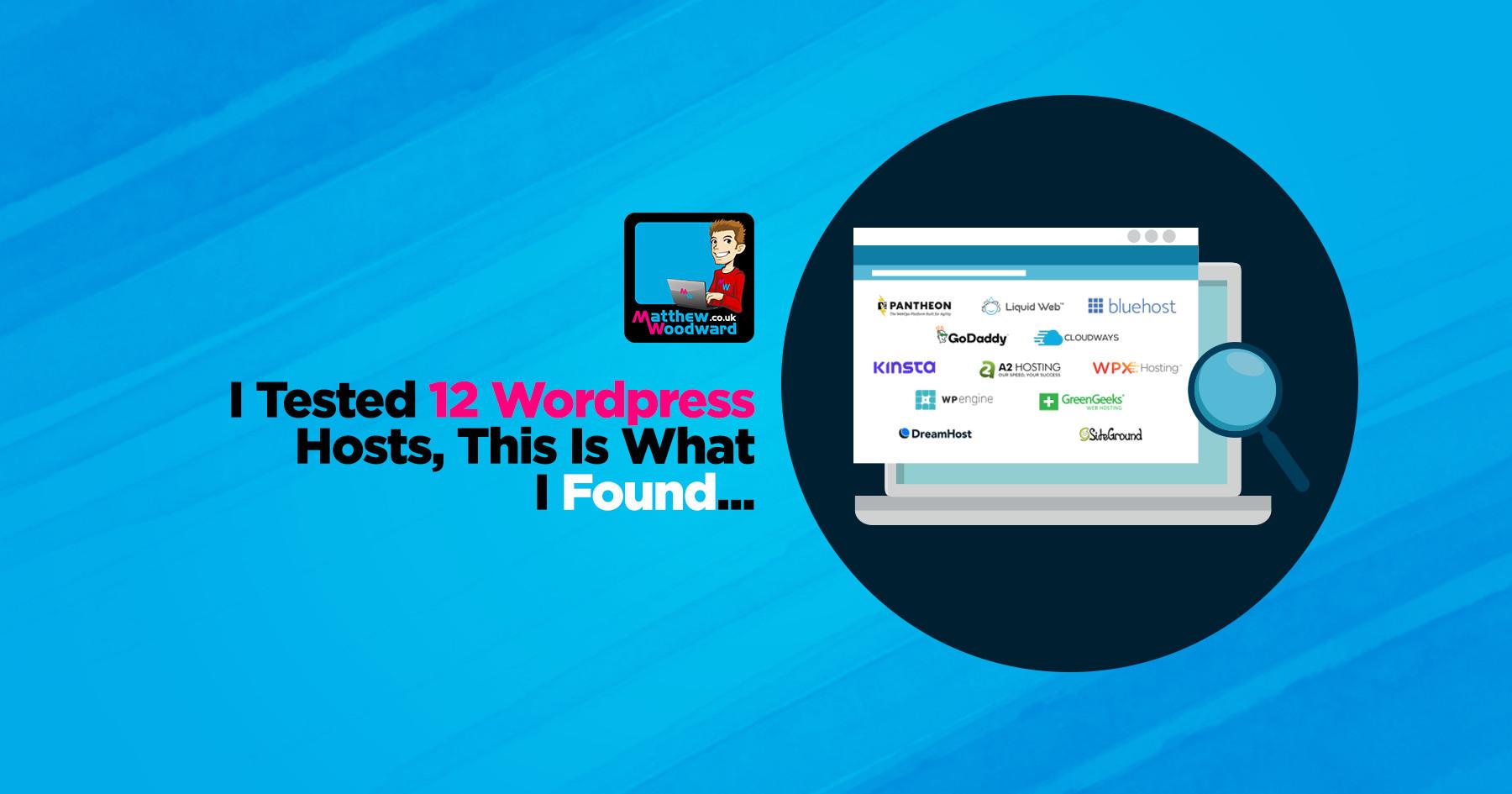 Testing The 12 Fastest WordPress Hosting Providers