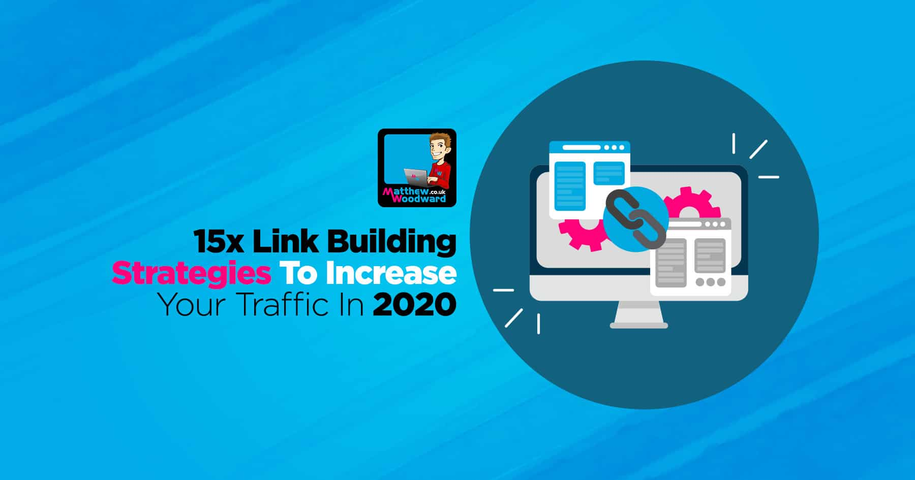 15x Incredible Link Building Strategies For 2020