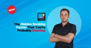 The Hidden SEO Ranking Factor You're Probably Deleting