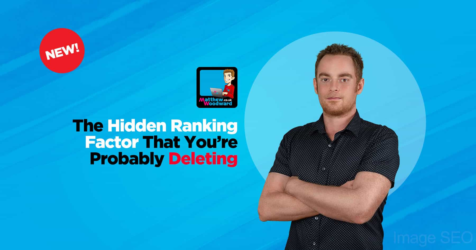 The Hidden SEO Ranking Factor That You're Probably Deleting