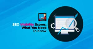 SEO Visibility Scores: What You Need To Know